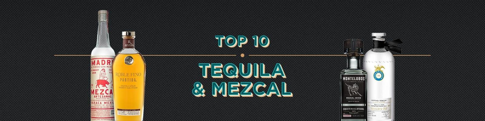 Top 10 Tequila & Mezcal