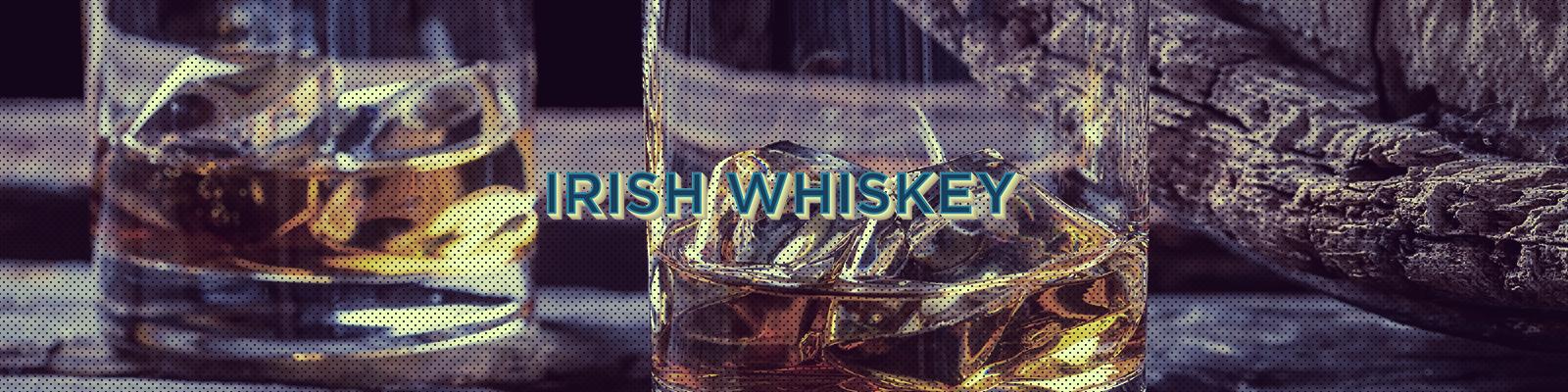 Irish Whiskeys